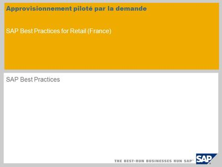 Approvisionnement piloté par la demande SAP Best Practices for Retail (France) SAP Best Practices.
