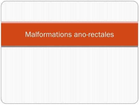 Malformations ano-rectales