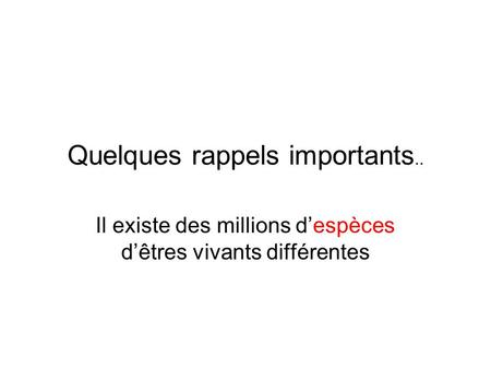 Quelques rappels importants..