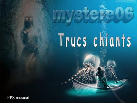 Trucs chiants PPS musical.