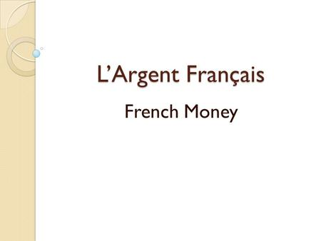 L'Argent Français French Money.