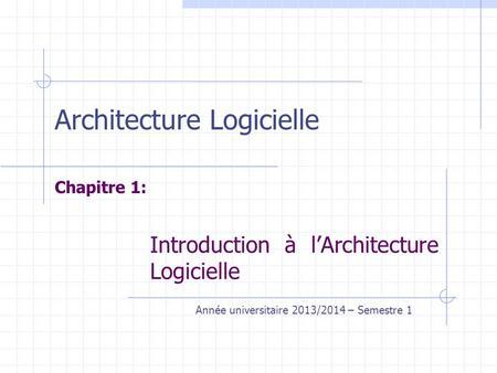 Introduction au g nie logiciel miguel garzon universit for Architecture logicielle