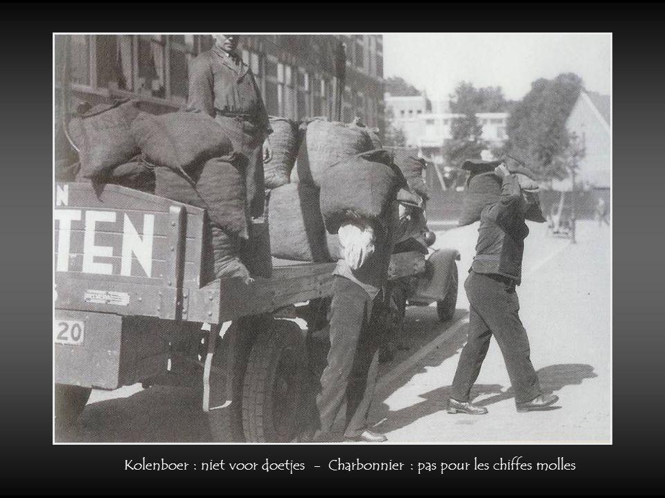 Kolenboer : niet voor doetjes - Charbonnier : pas pour les chiffes molles