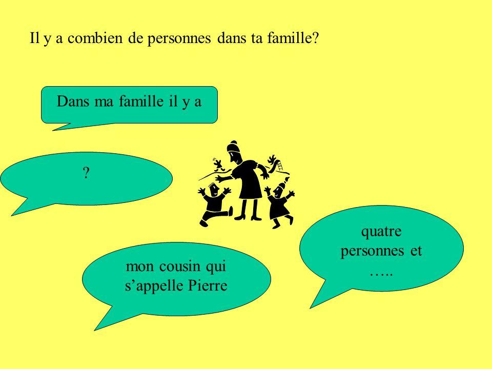 Dans ma famille il y a Dans ma famille il y a quatre personnes et …..