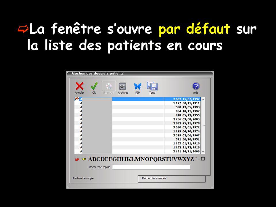  Barre de sélection sur le nom d'un patient  Clic droit de la souris  Cochez l'un des choix possibles Clic droit
