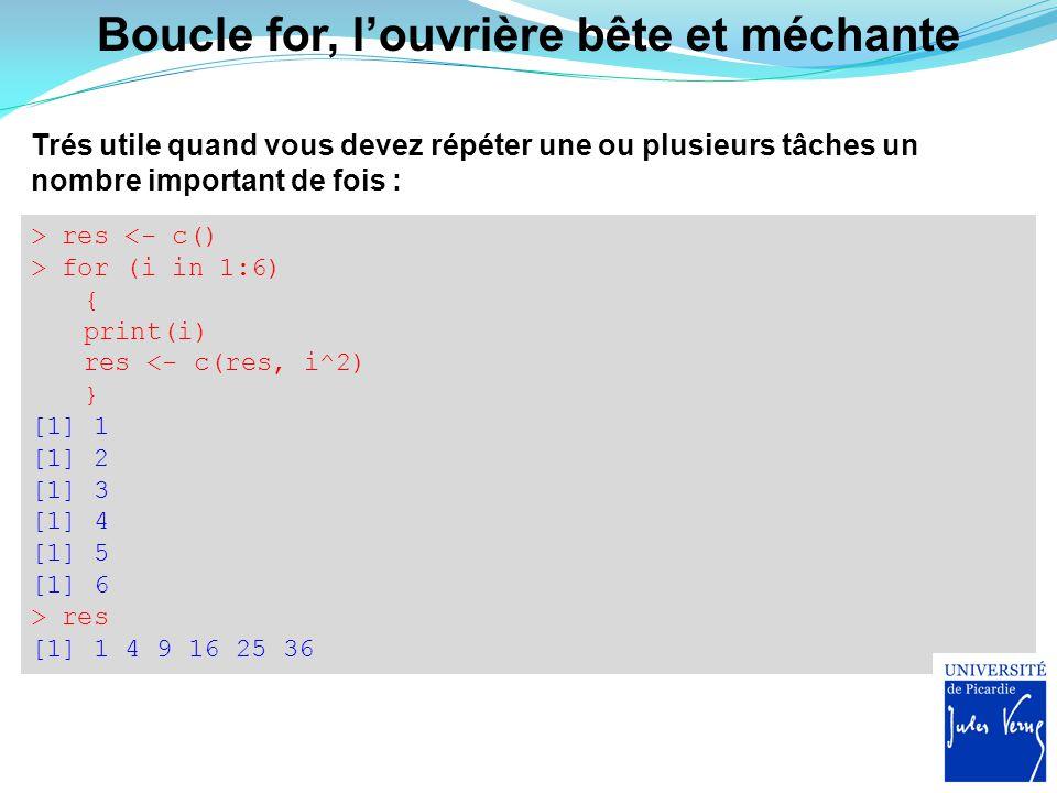 > index <- rev(res) > index [1] 36 25 16 9 4 1 > res <- c() > for (i in index) { print(i) res <- c(res, sqrt(i)) } [1] 36 [1] 25 [1] 16 [1] 9 [1] 4 [1] 1 > res [1] 6 5 4 3 2 1 On peut aussi créer son propre index de valeurs prisent par i : Possibilité de jouer avec les itérations