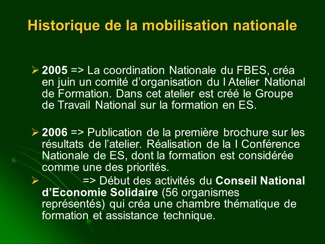  2006/2007 => Entre décembre et février le FBES réalise 5 Ateliers régionaux préparatoires au II Atelier National (réalisé en avril), qui mobilisent environs 150 expériences de tout le pays.