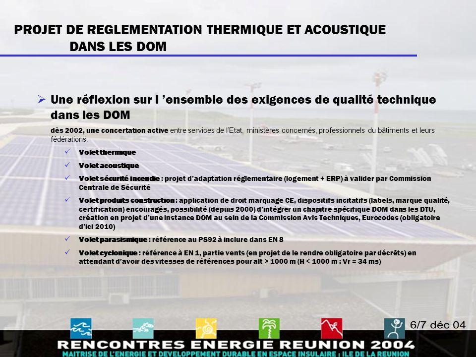 PROJET DE REGLEMENTATION THERMIQUE ET ACOUSTIQUE POUR LES LOGEMENTS DANS LES DOM  Une réglementation dans les DOM : une étape décisive pour une mise en application à l'horizon 2006.