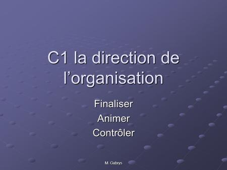 C1 la direction de l'organisation
