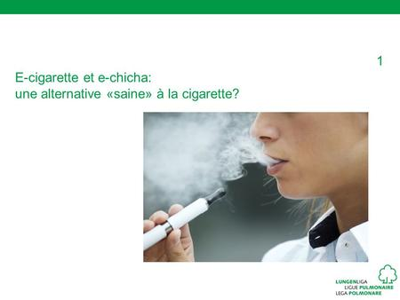 E-cigarette et e-chicha: une alternative «saine» à la cigarette?