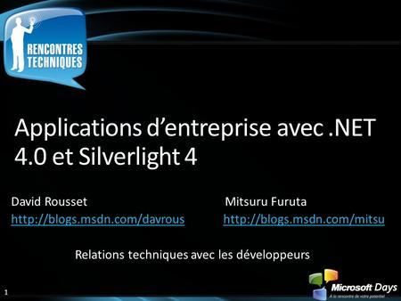 1 Applications d'entreprise avec.NET 4.0 et Silverlight 4 David Rousset Mitsuru Furuta