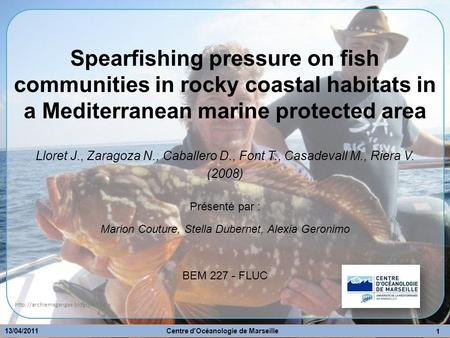 Spearfishing pressure on fish communities in rocky coastal habitats in a Mediterranean marine protected area Présenté.