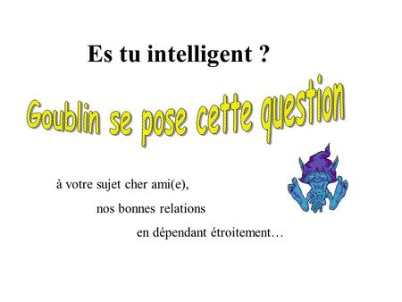 Goublin se pose cette question