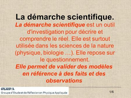 La démarche scientifique.