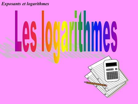 Exposants et logarithmes