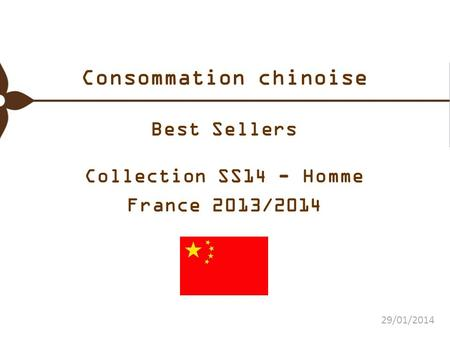 Consommation chinoise Best Sellers Collection SS14 - Homme France 2013/2014 29/01/2014.