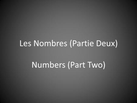 Les Nombres (Partie Deux) Numbers (Part Two). Cinquante et un Fifty one.