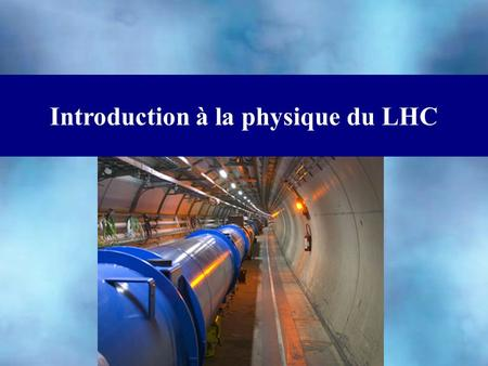 Introduction à la physique du LHC