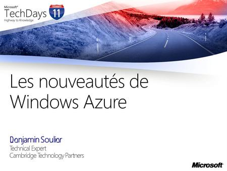 Benjamin Soulier Technical Expert Cambridge Technology Partners Les nouveautés de Windows Azure.