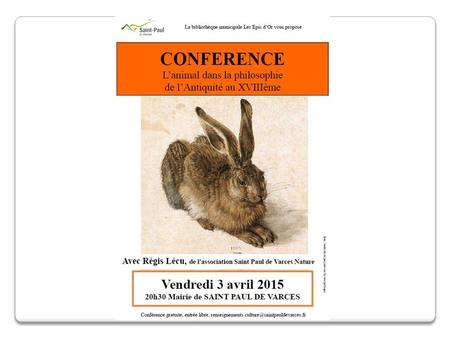 La conception de l'animal dans la philosophie occidentale (Antiquité – 18 ème siècle) Conférence Saint Paul de Varces Nature La conception de l'animal.