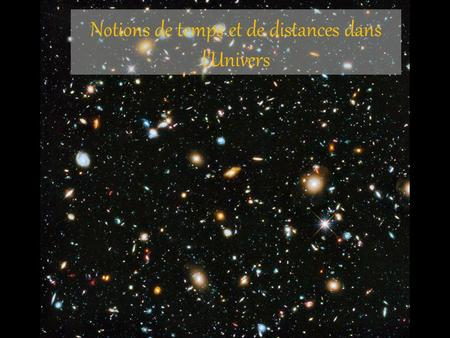 Notions de temps et de distances dans l'Univers