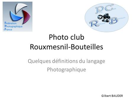 Photo club Rouxmesnil-Bouteilles