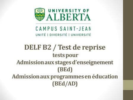 DELF B2 / Test de reprise tests pour Admission aux stages d'enseignement (BEd) Admission aux programmes en éducation (BEd/AD)