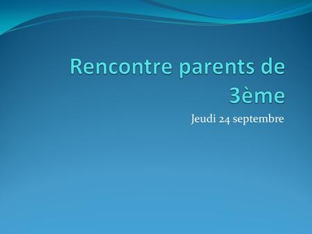 Rencontre parents de 3ème