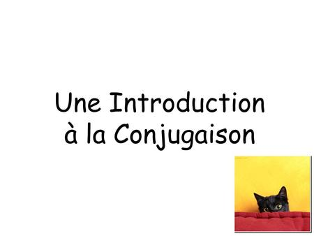Une Introduction à la Conjugaison