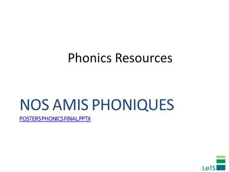 Phonics Resources NOS AMIS PHONIQUES POSTERS PHONICS FINAL.PPTX.