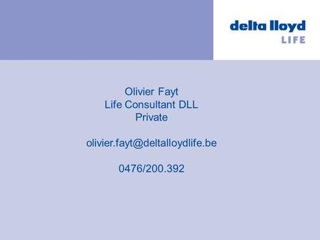 Olivier Fayt Life Consultant DLL Private 0476/200.392.