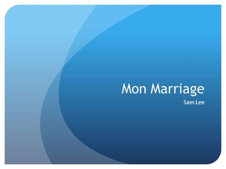 Mon Marriage Sam Lee.