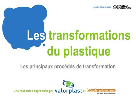 Les transformations du plastique