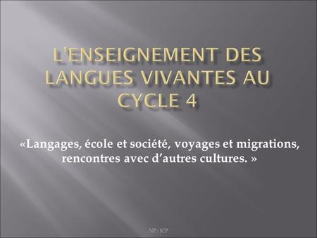 L'enseignement des langues vivantes au cycle 4