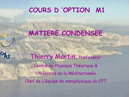 COURS D 'OPTION M1 MATIERE CONDENSEE