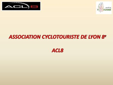 ASSOCIATION CYCLOTOURISTE DE LYON 8e