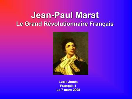 Jean-Paul Marat Le Grand Révolutionnaire Français