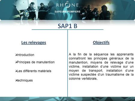 Les relevagesObjectifs  Introduction Introduction  Principes de manutention Principes de manutention  Les différents matériels Les différents matériels.