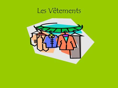 Les Vêtements. Please listen, speak and read. Ecoutez! Répétez! Lisez! Jeanne Gilbert 2014.