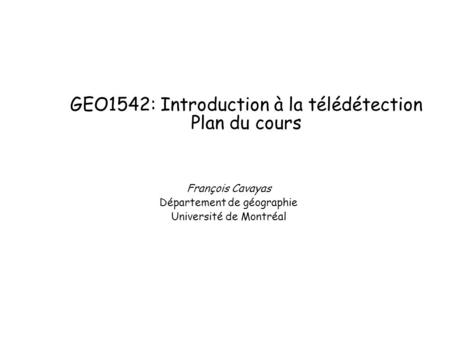 GEO1542: Introduction à la télédétection Plan du cours