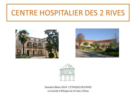 CENTRE HOSPITALIER DES 2 RIVES