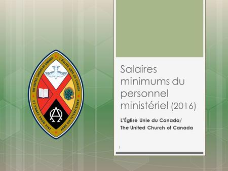 Salaires minimums du personnel ministériel (2016) L'Église Unie du Canada/ The United Church of Canada 1.