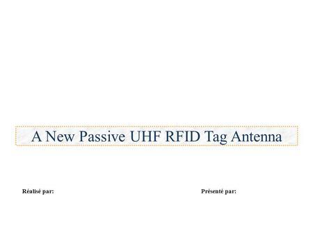 A New Passive UHF RFID Tag Antenna