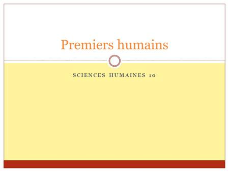 Premiers humains Sciences humaines 10.