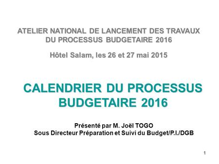 CALENDRIER DU PROCESSUS BUDGETAIRE 2016