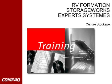 RV FORMATION STORAGEWORKS EXPERTS SYSTEMES Culture Stockage.