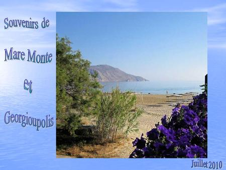 Sea … Sun … and Mountain ! A quoi pensiez-vous donc ?