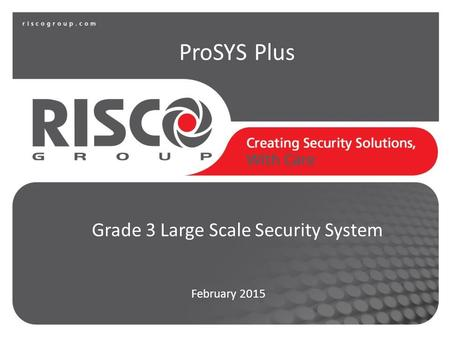 February 2015 Grade 3 Large Scale Security System ProSYS Plus.