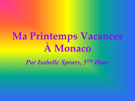 Ma Printemps Vacances À Monaco Par Isabelle Spears, 5 TH Hour.