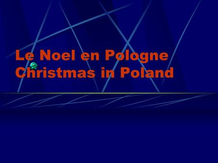 Le Noel en Pologne Christmas in Poland